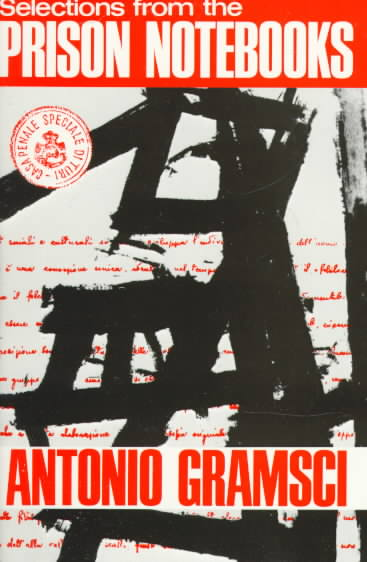 Selections from the Prison Notebooks of Antonio Gramsci By Gramsci, Antonio