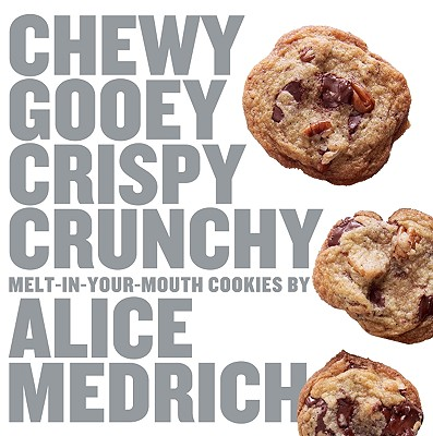 Chewy Gooey Crispy Crunchy Melt-in-Your-Mouth Cookies By Medrich, Alice/ Jones, Deborah (PHT)